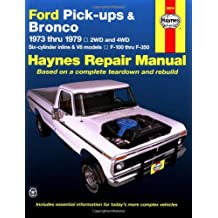 Ford Pick-ups and Bronco 2 and 4 W.D. 1973-79 Six Cylinder In-line and V8 Models Owner's Workshop Manual (USA service & repair manuals)