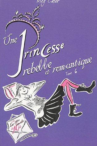 """<a href=""""/node/5553"""">Journal d'une princesse. 06 : une princesse rebelle et romantique</a>"""