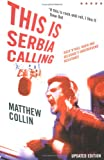 Image de This Is Serbia Calling: Rock 'n' Roll Radio and Belgrade's Underground Resistance