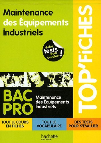 Top'Fiches Bac Pro Maintenance des Equipements Industriels by Aziz Bekri (2009-08-12)