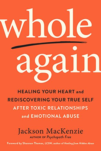 Whole Again: Healing Your Heart and Rediscovering Your True Self After Toxic Relationships and Emotional Abuse (English Edition)
