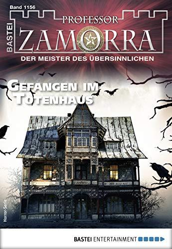Professor Zamorra 1156 - Horror-Serie: Gefangen im Totenhaus