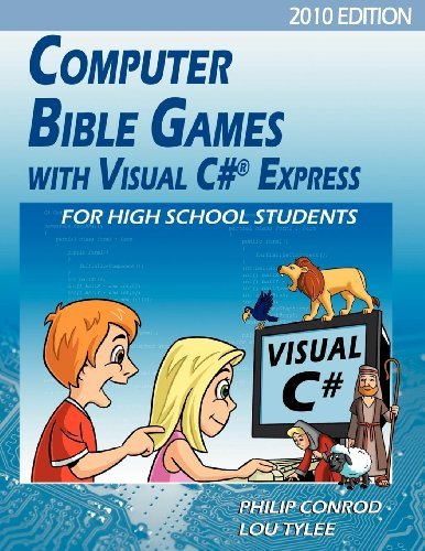 Computer Bible Games With Visual C# Express For High School Students - 2010 Edition by Philip Conrod (2010-10-25) par Philip Conrod;Lou Tylee