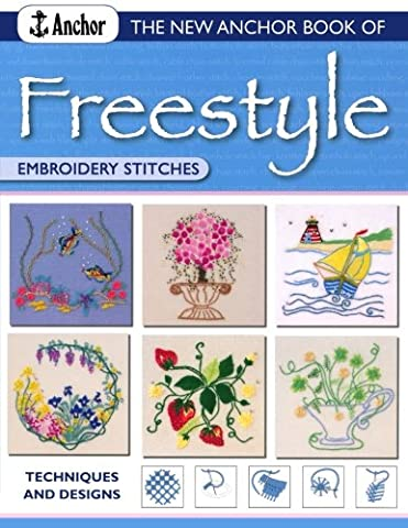 The New Anchor Book of Freestyle Embroidery Stitches: Techniques and