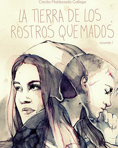 La tierra de los rostros quemados I (Spanish Edition)