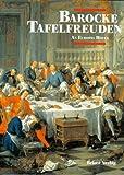 Barocke Tafelfreuden an Europas Höfen - B. Michael Andressen
