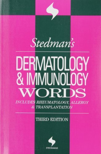 Stedman's Dermatology & Immunology Words: Includes Rheumatology, Allergy, and Transplantation (Stedman's Word Books) Third Edition by Stedman's (2004) Paperback