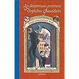 Tout commence malLes Désastreuses aventures des orphelins Baudelaire, tome 1 : Tout commence mal (Les Desastreuses Aventures Des Orphelins Baudelaire / a Series of Unfortunate Events)