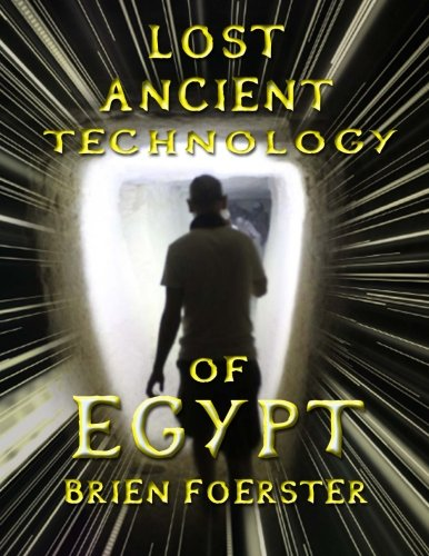 Lost Ancient Technology Of Egypt por Brien D Foerster