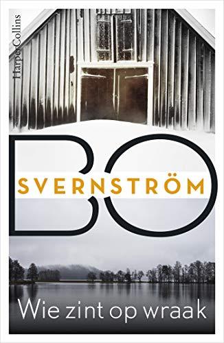 Wie zint op wraak (Dutch Edition) eBook: Bo Svernström, Edith Sybesma: Amazon.es: Tienda Kindle