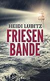 Friesenbande: Frankensteinmörder - Eva Hartmann ermittelt von Heidi Lubitz