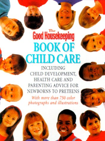 the-good-housekeeping-book-of-child-care-including-child-development-health-care-and-parenting-advic