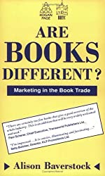 Are Books Different?: Marketing in the Book Trade by Alison Baverstock (1993-10-30)