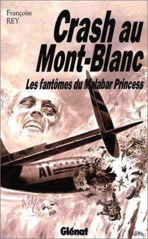 Crash au Mont-blanc. Les Fantômes du Malabar Princess