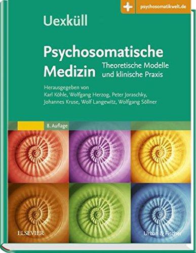 Uexküll, Psychosomatische Medizin: Theoretische Modelle und klinische Praxis - Mit Zugang zur Medizinwelt