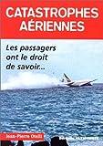 Catastrophes aériennes : Les passagers ont le droit de savoir...