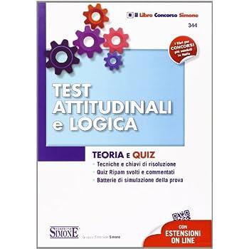 Test Attitudinali E Logica. Teoria E Quiz. Con Aggiornamento Online