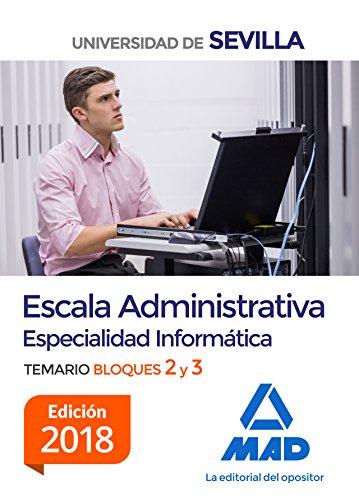 Escala Administrativa (Especialidad Informática) de la Universidad de Sevilla. Temario Bloques 2 y 3