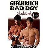 Gefährlich Bad Boy 1-4: Schwule Erotik