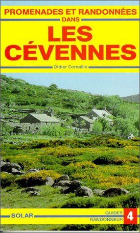 Promenades et randonnées dans les Cévennes : Du Mont Lozère à l'Aigoual