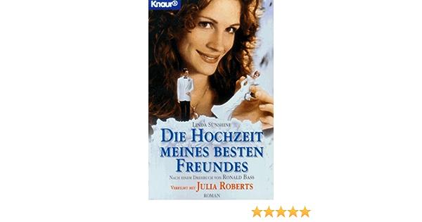 Die Hochzeit Meines Besten Freundes Roman Knaur Taschenbucher Filmbucher Amazon De Sunshine Linda Runge B Bucher
