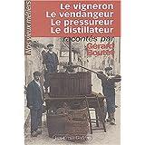 Nos vieux métiers, tome 1 : Le Vigneron - Le Vendangeur - Le Pressureur