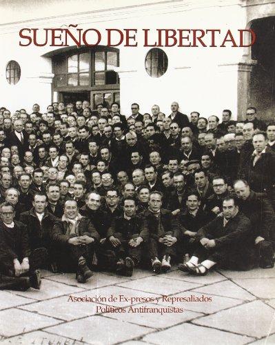 Sueño libertad : aportación memoria histórica