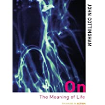On the Meaning of Life (Thinking in Action)