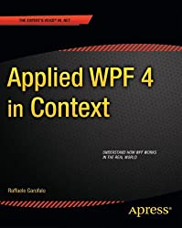Applied WPF 4 in Context (Expert's Voice in .NET)