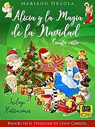 Alicia y la Magia de la Navidad - Cuento corto: Basado en el personaje de Lewis Carroll