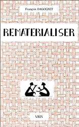 Rematérialiser. : Matières et matérialismes