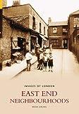 East End Neighbourhoods (Images of London)