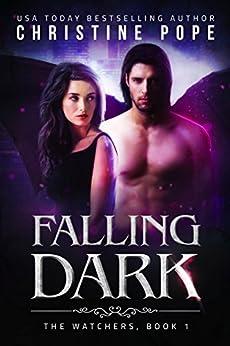 Falling Dark (The Watchers Book 1) (English Edition) di [Pope, Christine]