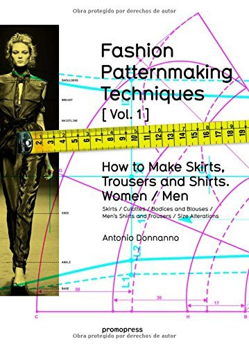 Fashion Patternmaking Techniques: How to Make Skirts, Trousers and Shirts Women/Men: 1 by Antonio Donnanno (Illustrated, 30 Sep 2014) Paperback