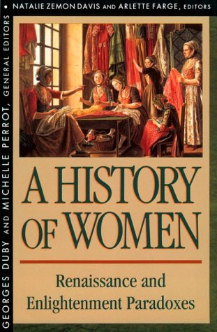 History of Women in the West, Volume III: Renaissance and the Enlightenment Paradoxes: Renaissance and Enlightenment Paradoxes v. 3