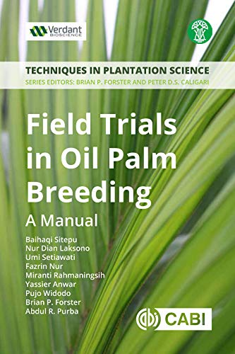 Field Trials in Oil Palm: A Manual (Techniques in Plantation Science) (English Edition)