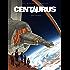 Centaurus T01 : Terre promise