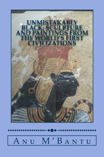 Unmistakably Black: Sculpture and Paintings From The World's First Civilizations -