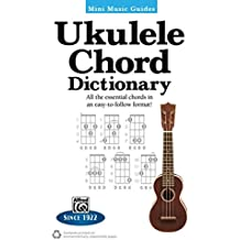 Ukulele Chord Dictionary: All the essential chords in an easy-to-follow format!