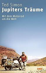 Jupiters Träume: Mit dem Motorrad um die Welt