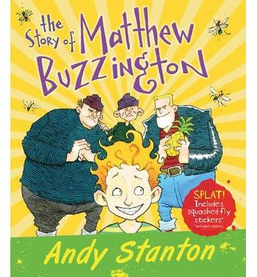 [(The Story of Matthew Buzzington)] [ By (author) Andy Stanton, Illustrated by Ross Collins ] [July, 2014]