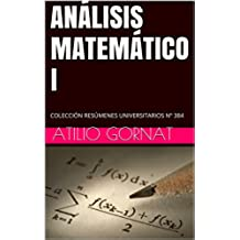 ANÁLISIS MATEMÁTICO I: COLECCIÓN RESÚMENES UNIVERSITARIOS Nº 384