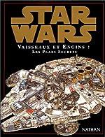 Star Wars - Vaisseaux et engins, les plans secrets de Richard Chasemore