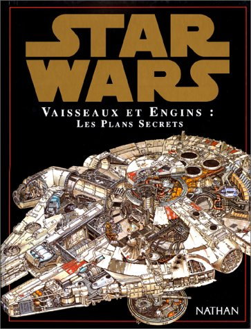 Star Wars : Vaisseaux et engins, les plans secrets par Richard Chasemore