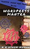Wordpress Mantra: Traffic Ideas For Your Blog
