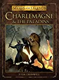 Charlemagne and the Paladins (Myths and Legends) (English Edition)