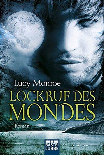 Lockruf des Mondes: Roman