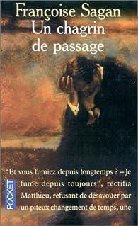 Un Chagrin De Passage par Françoise Sagan
