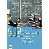 DaZ im Fachunterricht: Sprachbarrieren überwinden - Schüler erreichen und fördern