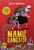 Mamie gangster | Walliams, David (1971-....). Auteur